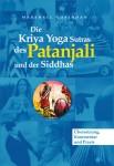 »Die Kriya Yoga Sutras des Patanjali und der Siddhas«